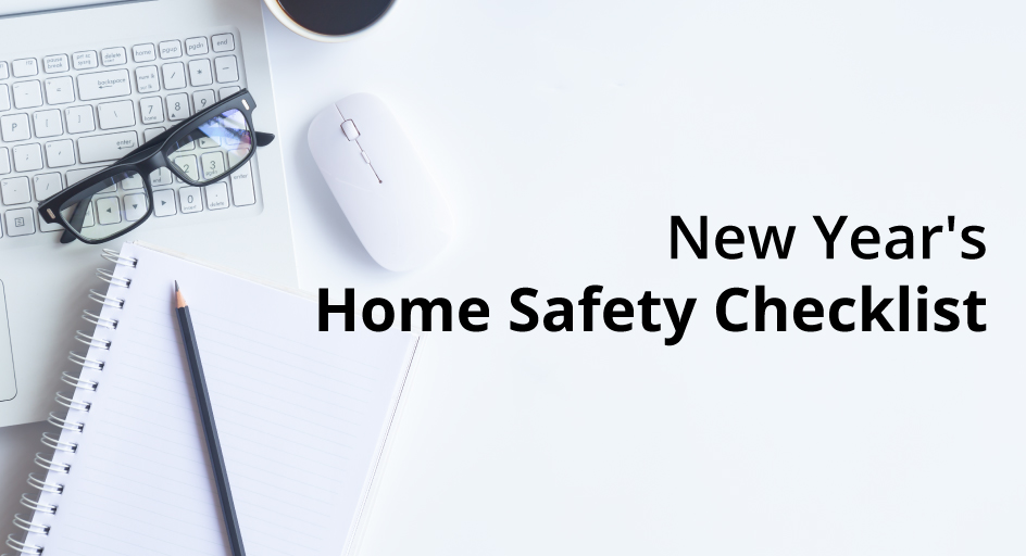 blog image of desk scene with checklist on notebook; blog title: New Year's Home Safety Checklist